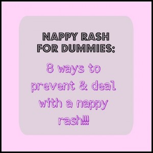 Nappy Rash for Dummies: 8 ways to deal with & prevent nappy rash!!!