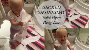 Wicked Wednesday – Toilet Paper Party Time