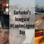Garfunkel's Inaugural #LondonLegend Day