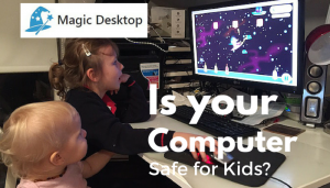 Magic Desktop Review: Is Your Computer Safe For Kids?