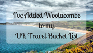 I've Added Woolacombe to my UK Travel Bucket List