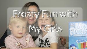 Frosty Fun with My Girls