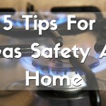 5 Gas Safety Tips For The Home