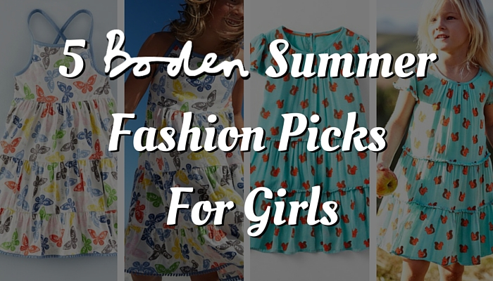 5 Boden Summer Fashion Picks For Girls