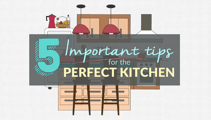 5 Important Tips For The Kitchen