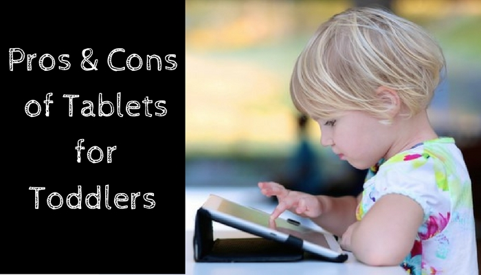 Pros & Cons of Tablets for Toddlers
