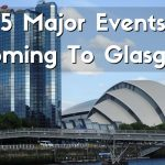 5 Major Events Coming to Glasgow Soon