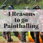 4 Reasons To Go Paintballing