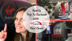 Family Trip To Durham with Virgin Trains East Coast