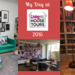My Day at LivingEtc House Tours 2016