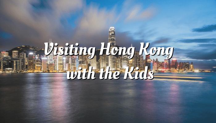 visiting-hong-kong-with-the-kids