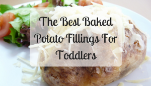 The Best Baked Potato Fillings For Toddlers