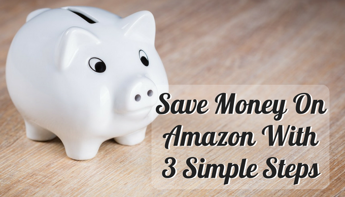 save-money-on-amazon-with-3-simple-steps