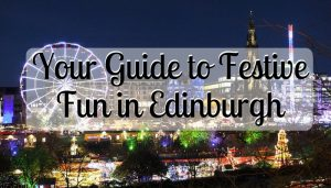 Your Guide to Festive Fun in Edinburgh