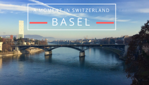 A Moment In Switzerland – Basel