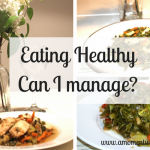 Eating Healthy – Can I Manage?