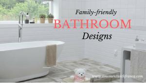 Family-friendly Bathroom Designs