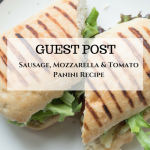 Sausage, Mozzarella & Tomato Panini Recipe – Guest Post
