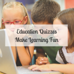 Education Quizzes Make Learning Fun