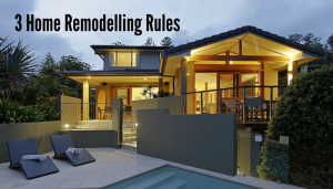 3 Home Remodelling Rules