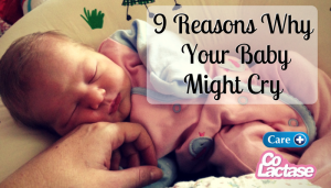 9 Reasons Why Your Baby Might Cry + Care Co-Lactase Giveaway