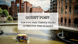 Top Five Free Things to Do in Bristol This Summer – Guest Post