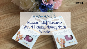 Sea-Band Nausea Relief Review & Holiday Activity Bundle Giveaway
