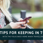 Top Tips for Keeping in Touch with the Folks Back Home when Travelling