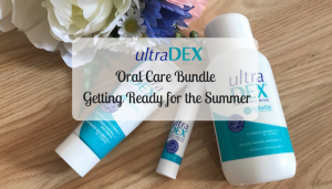 UltraDex Oral Care Bundle – Getting Ready for the Summer