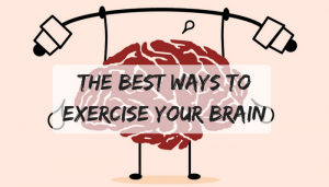 The Best Ways to Exercise Your Brain
