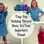 Tiny Pop Holiday Heroes: Show Us Your Superhero Poses!