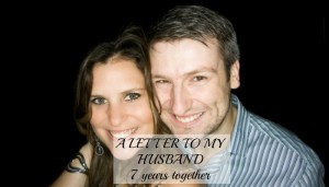 A letter to my husband: 7 years together
