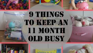 9 things to keep an 11 month old busy