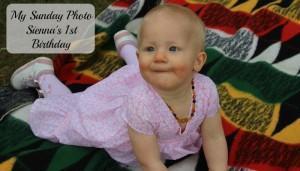My Sunday Photo – Sienna's 1st Birthday