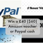 Win a £40 ($60) Amazon voucher or Paypal cash