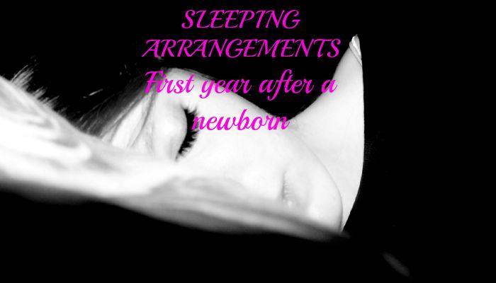 Sleeping Arrangements – First year after a newborn