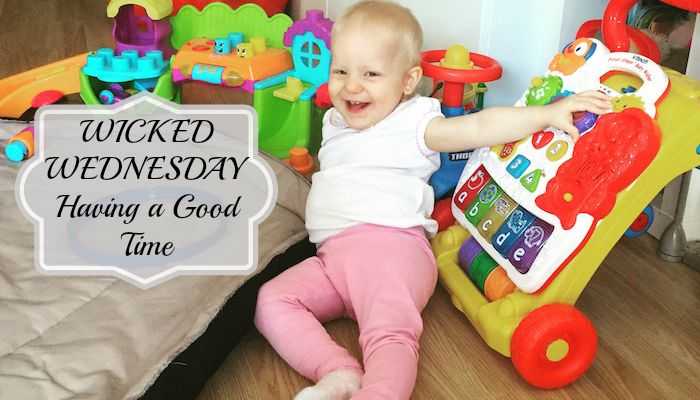 Wicked Wednesday – Having a Good Time