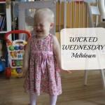 Wicked Wednesday – Meltdown