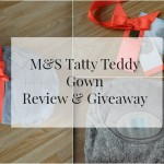 M&S Tatty Teddy Gown Review & Giveaway