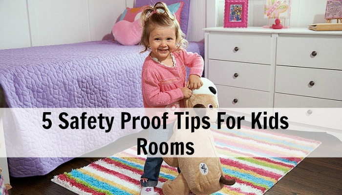 5 Safety Proof Tips For Kids Rooms