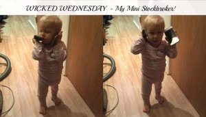 Wicked Wednesday – My Mini Stockbroker!