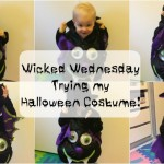 Wicked Wednesday – Trying my Halloween Costume!