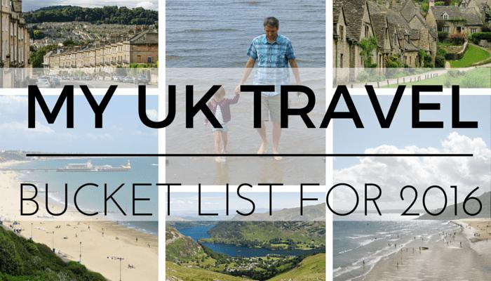 My UK Travel Bucket List for 2016