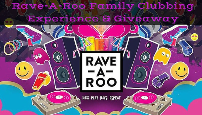 Rave-A-Roo Family Clubbing Experience & Giveaway