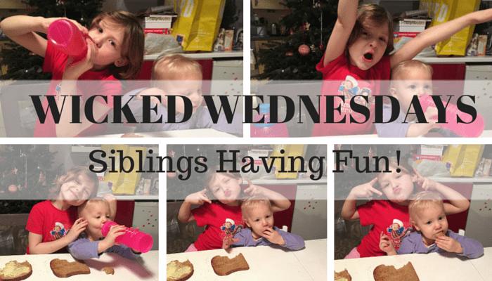 Wicked Wednesday – Siblings Having Fun!