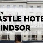 Castle Hotel Windsor Review