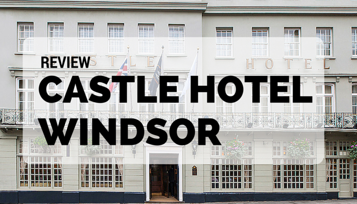 Castle Hotel Windsor Review