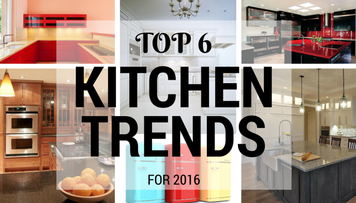 Top 6 Kitchen Trends for 2016