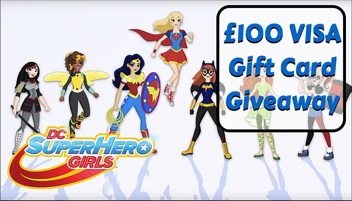 DC Super Hero Girls UK £100 VISA Gift Card Giveaway