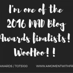 I Can't Believe I'm a 2016 MAD Blog Awards Finalist!